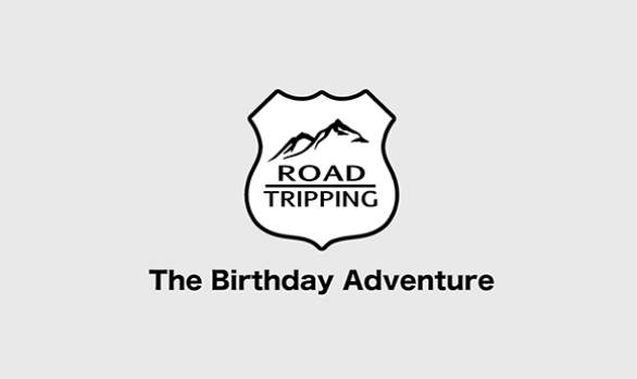 Road Tripping - The Birthday Adventure
